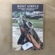 #954 Hunt Simple-Becoming A better Hunter by Bill Carman